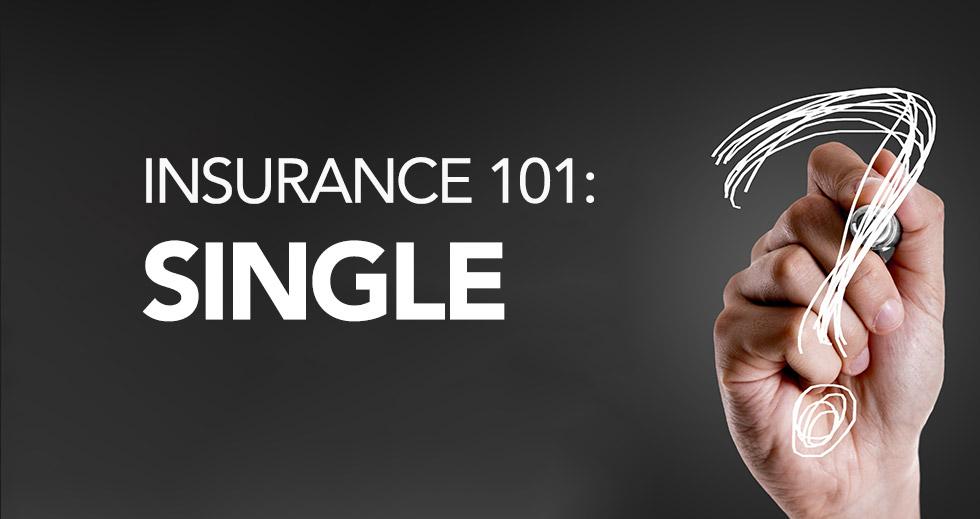 Insurance 101: Singles