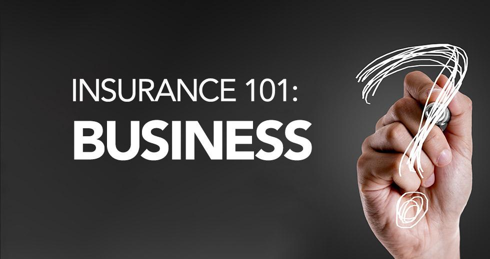 Insurance 101: Business