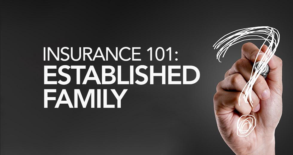 Insurance 101: Established Families