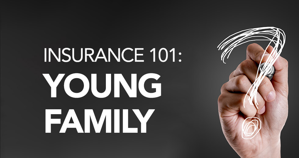 Insurance 101: Young Families